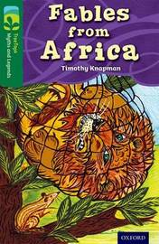 Oxford Reading Tree TreeTops Myths and Legends: Level 12: Fables From Africa by Timothy Knapman