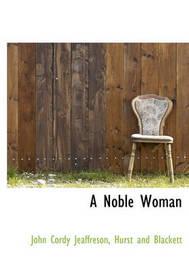 A Noble Woman by John Cordy Jeaffreson