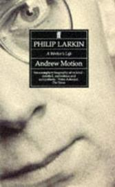 Philip Larkin: A Writer's Life by Andrew Motion