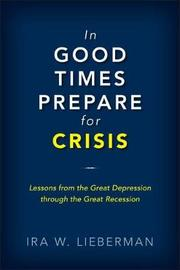 In Good Times Prepare for Crisis by Ira Lieberman