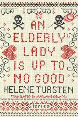 An Elderly Lady Is Up To No Good by Helene Tursten image