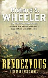 Rendezvous: A Barnaby Skye Novel by Richard S Wheeler