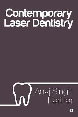 Contemporary Laser Dentistry by Anuj Singh Parihar image