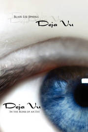 Deja Vu: In the Blink of an Eye by Blair Lee Sparks image