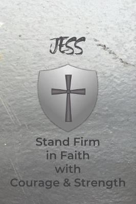 Jess Stand Firm in Faith with Courage & Strength by Courageous Faith Press