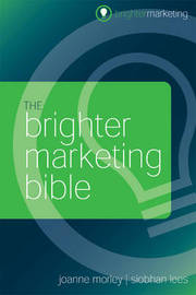 The Brighter Marketing Bible by Joanne Morley image