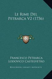 Le Rime del Petrarca V2 (1756) by Francesco Petrarca