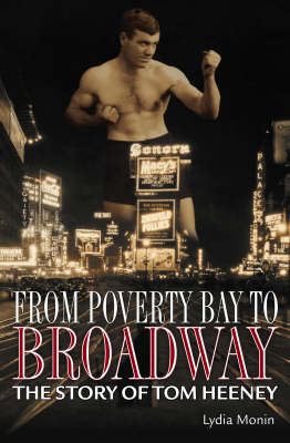 From Poverty Bay To Broadway: The Story of Tom Heeney by Lydia Monin image