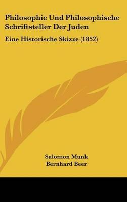 Philosophie Und Philosophische Schriftsteller Der Juden: Eine Historische Skizze (1852) by Bernhard Beer image
