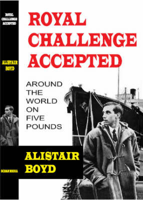 Royal Challenge Accepted by Alastair Boyd