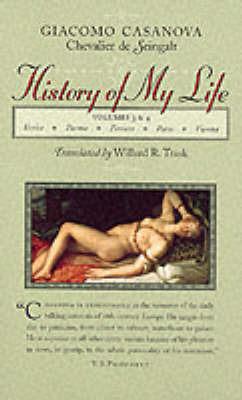 History of My Life: v.3 & 4 by Giacomo Casanova