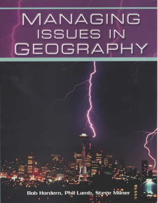 Managing Issues in Geography: GCSE Geography, AQA Specification C by Bob Hordern