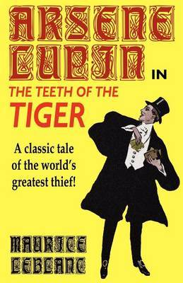 Arsene Lupin in the Teeth of the Tiger by Maurice Leblanc