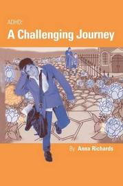 ADHD: A Challenging Journey by Anna Richards image