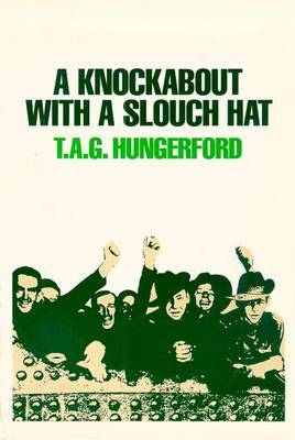A Knockabout with a Slouch Hat by T.A.G. Hungerford