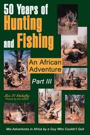 50 Years of Hunting and Fishing Part III by Ben D. Mahaffey image