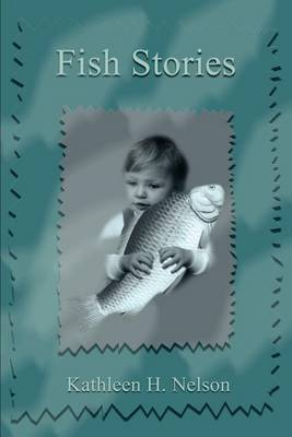 Fish Stories by Kathleen H. Nelson image