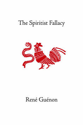 The Spiritist Fallacy by Rene Guenon image