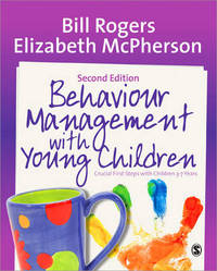 Behaviour Management with Young Children by Bill Rogers