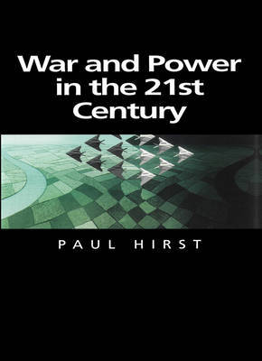 War and Power in the Twenty-first Century by Paul Hirst image