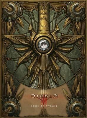 Diablo III: Book of Tyrael by Tyrael