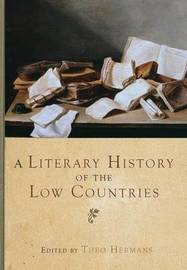 A Literary History of the Low Countries by Theo Hermans