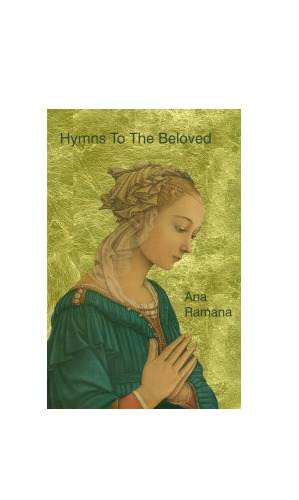 Hymns to the Beloved: Poems by by Ana Ramana