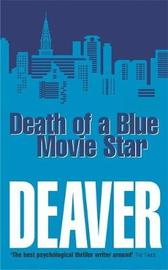 Death of a Blue Movie Star by Jeffery Deaver image