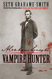 Abraham Lincoln, Vampire Hunter by Seth Grahame-Smith image