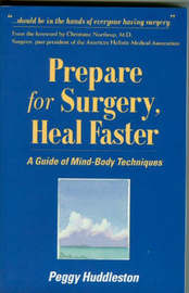 Prepare for Surgery, Heal Faster by Peggy Huddleston image