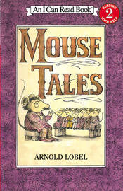 Mouse Tales by Arnold Lobel