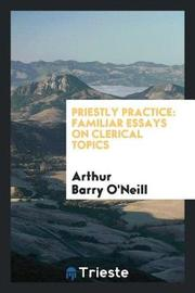 Priestly Practice by Arthur Barry O'Neill image