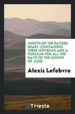 Month of the Sacred Heart by Alexis Lefebvre