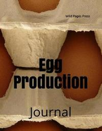 Egg Production by Wild Pages Press