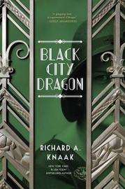 Black City Dragon by Richard A Knaak