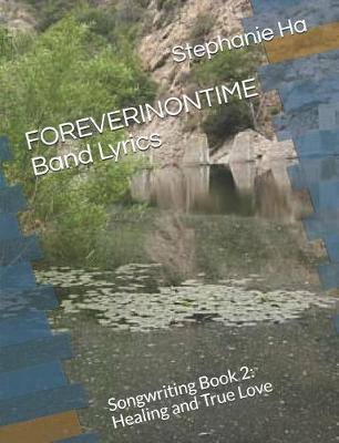 FOREVERINONTIME Band Lyrics by Stephanie Ha
