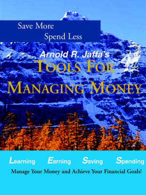Arnold R. Jaffa's Tools for Managing Your Money by Arnold, R Jaffa image