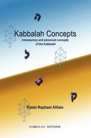 Kabbalah Concepts by Rabbi Raphael Afilalo