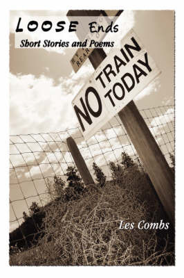 Loose Ends, Short Stories and Poems by Les Combs image
