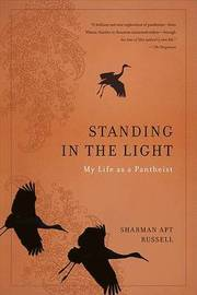Standing in the Light: My Life as a Pantheist by Sharman Apt Russell image