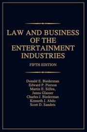 Law and Business of the Entertainment Industries, 5th Edition by Donald E Biederman