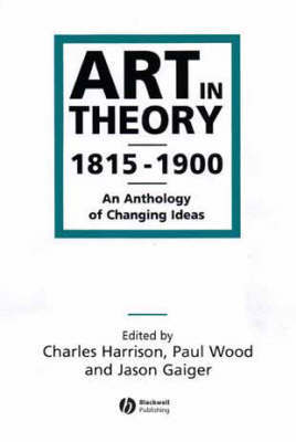 Art in Theory 1815-1900 by Charles Harrison
