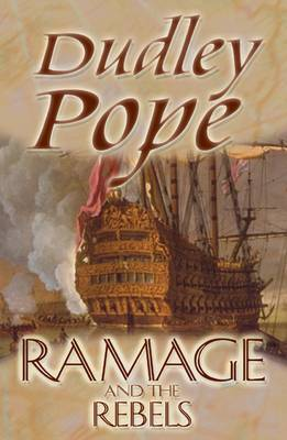 Ramage And The Rebels by Dudley Pope