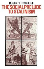 The Social Prelude to Stalinism by Roger Pethybridge