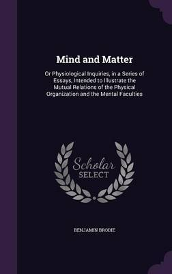 Mind and Matter by Benjamin Brodie