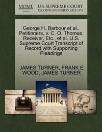 George H. Barbour et al., Petitioners, V. C. O. Thomas, Receiver, Etc., et al. U.S. Supreme Court Transcript of Record with Supporting Pleadings by James Turner