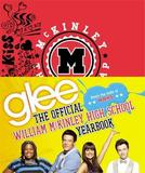 Glee: The Official William McKinley High School Yearbook by Debra Mostow Zakarin