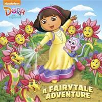 A Fairytale Adventure (Dora the Explorer) by Mary Tillworth