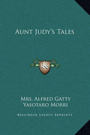 Aunt Judy's Tales by Mrs Alfred Gatty