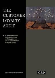 The Customer Loyalty Audit by Keki R Bhote